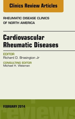 Book Cardiovascular Rheumatic Diseases, An Issue of Rheumatic Disease Clinics, by Richard D Brasington