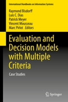 Evaluation and Decision Models with Multiple Criteria: Case Studies