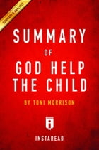 Summary of God Help the Child: by Toni Morrison , Includes Analysis by Instaread Summaries