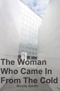 The Woman Who Came In From The Cold