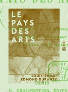 Le Pays des arts by Louis-Émile-Edmond Duranty
