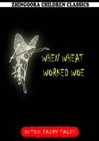 When Wheat Worked Woe by William Elliot Griffis