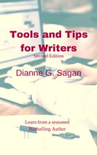 Tools and Tips for Writers by Dianne G. Sagan