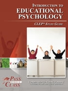 CLEP Introduction to Educational Psychology Test Study Guide by Pass Your Class Study Guides