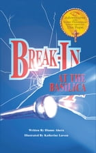 Break-In at the Basilica by Dianne Ahern