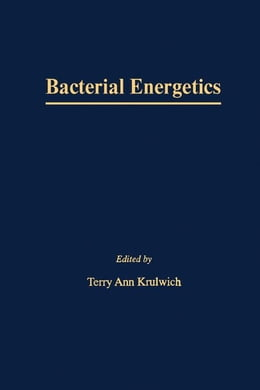 Book Bacterial Energetics: A Treatise on Structure and Function by Krulwich, Terry