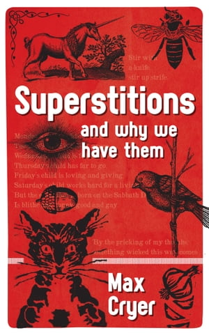 Superstitions and why we have them