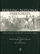Writing National Histories: Western Europe Since 1800