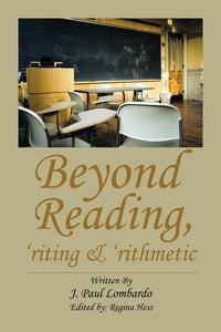 Beyond Reading, 'riting & 'rithmetic
