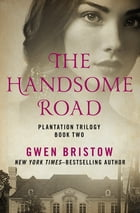 The Handsome Road by Gwen Bristow