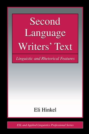 Second Language Writers' Text Linguistic and Rhetorical Features