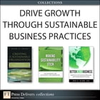 Drive Growth Through Sustainable Business Practices (Collection) by Kevin Wilhelm