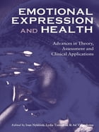 Emotional Expression and Health: Advances in Theory, Assessment and Clinical Applications