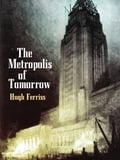 The Metropolis of Tomorrow f29fc593-8dcb-4ffb-b7e1-1e8e08c94815