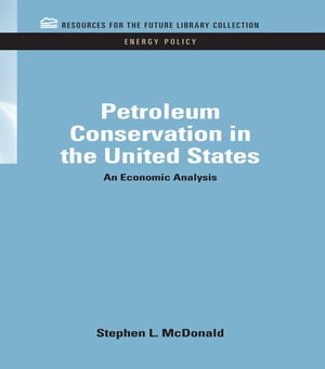 Petroleum Conservation in the United States An Economic Analysis