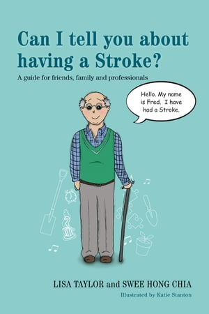 Can I tell you about having a Stroke? A guide for friends,  family and professionals