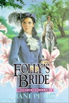 Folly's Bride: Book 4 by Jane Peart