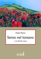 Sento nel lontano. I can feel far away by Paolo Maino
