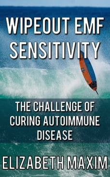 Wipeout EMF Sensitivity: The Challenge of Curing Autoimmune Disease