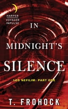 In Midnight's Silence: Los Nefilim: Part One by T. Frohock