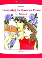 Unmasking the Maverick Prince (Harlequin Comics): Harlequin Comics by Kristi Gold