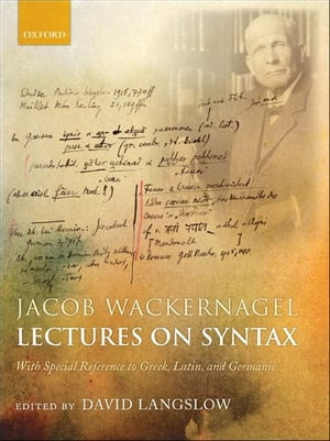 Jacob Wackernagel,  Lectures on Syntax With Special Reference to Greek,  Latin,  and Germanic