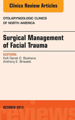 Book Surgical Management of Facial Trauma, An Issue of Otolaryngologic Clinics, by Kofi Derek O. Boahene