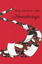 Meanderings by Betty McKenzie-Tubb