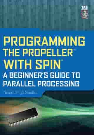 Programming the Propeller with Spin: A Beginner's Guide to Parallel Processing