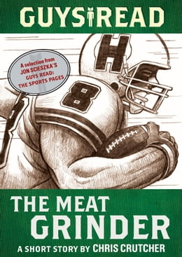 Book Guys Read: The Meat Grinder: A Short Story from Guys Read: The Sports Pages by Chris Crutcher
