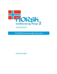 Norsk, nordmenn og Norge 2, Antologi: Textbook for Intermediate Norwegian