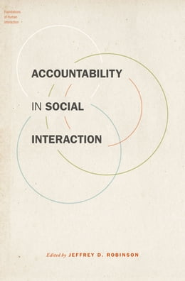 Book Accountability in Social Interaction by Jeffrey D. Robinson