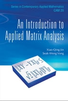 An Introduction to Applied Matrix Analysis by Xiao Qing Jin