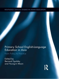 Primary School English-Language Education in Asia: From Policy to Practice