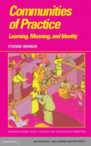 Communities of Practice Learning,  Meaning,  and Identity