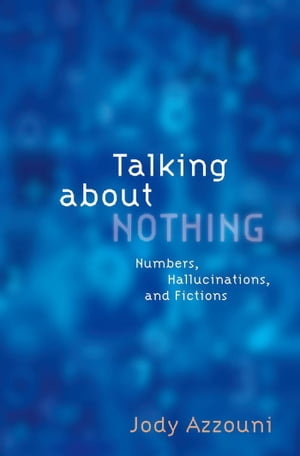 Talking About Nothing Numbers,  Hallucinations and Fictions