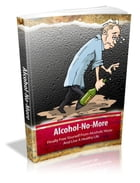 Alcohol-No-More by Anonymous