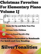 Christmas Favorites for Elementary Piano Volume 1 J by Silver Tonalities
