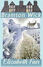 Bramton Wick by Elizabeth Fair