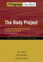 The Body Project: A Dissonance-Based Eating Disorder Prevention Intervention