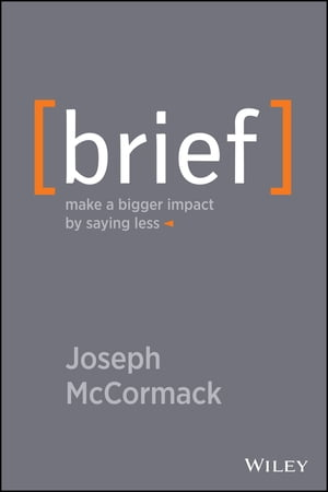 Brief Make a Bigger Impact by Saying Less