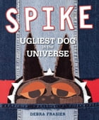 Spike: Ugliest Dog in the Universe (with audio recording)