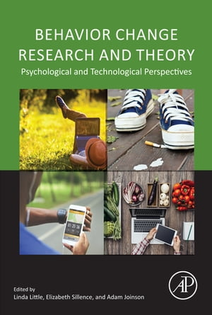 Behavior Change Research and Theory Psychological and Technological Perspectives
