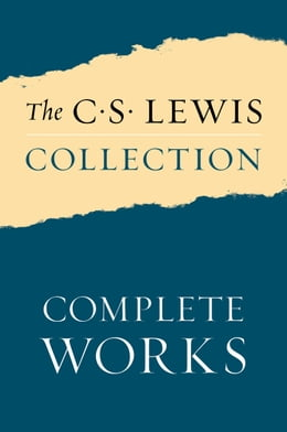 Book The C. S. Lewis Collection: Complete Works: 54 Works by C. S. Lewis, Including The Chronicles of… by C. S. Lewis