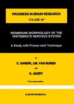 Book Membrane Morphology of the Vertebrate Nervous System: A Study with Freeze-etch Technique by SANDRI, C.
