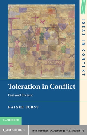 Toleration in Conflict Past and Present