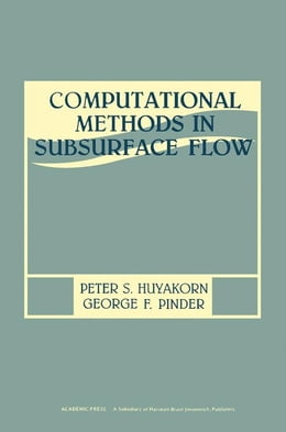 Book Computational Methods in Subsurface Flow by Huyakorn, Peter S.