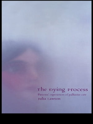 The Dying Process Patients' Experiences of Palliative Care