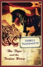 The Tiger and the Trojan Horse: Flashes of red in early Singapore by Dennis Bloodworth