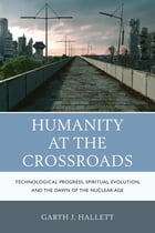 Humanity at the Crossroads: Technological Progress, Spiritual Evolution, and the Dawn of the…